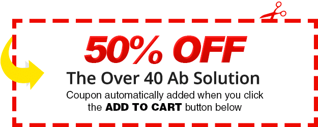 50% Off The Over 40 Ab Solution